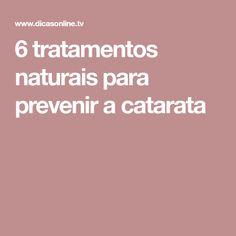 6 tratamentos naturais para prevenir a catarata
