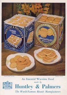 An Advert for Huntley and Palmers biscuits. An essential wartime food, the advert says!
