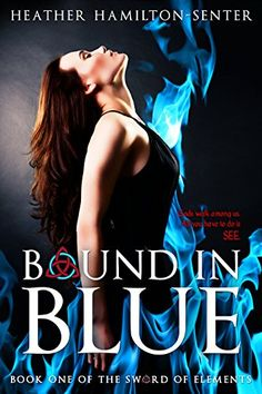 Bound In Blue: Book One Of The Sword Of Elements by Heath... https://www.amazon.com/dp/B00KVU299O/ref=cm_sw_r_pi_dp_x_pV8AybSX3CT02