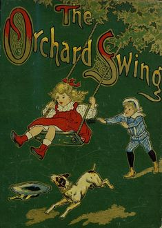 The Orchard Swing - A book of happy stories for happy children.  Published by W.B.Conkey Company in 1880