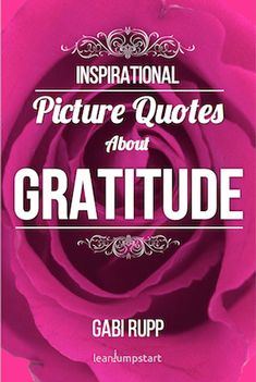 Free Kindle Book - [Reference][Free] Gratitude Quotes: Inspirational Picture Quotes about Gratitude and being Grateful (Leanjumpstart Life Quotes Series Book Inspirational Quotes From Books, Motivational Pictures, Amazing Quotes, Book Quotes, Life Quotes, Quote Books, Habit Quotes, Daily Encouragement, Learning Quotes
