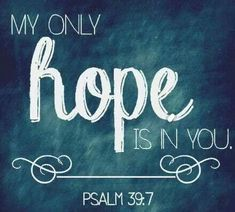 HOPE FOR THE JOURNEY – 10 GREAT BIBLE VERSES ABOUT HOPE!