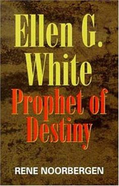 Ellen White - Prophet of Destiny by Rene Noorbergen. A truly remarkable, yet little known woman, Ellen G. White had more than 2,000 visions revealing truths of religion, history, medicine and nutrition, often overshadowing scientific discoveries yet to be made. She would go on to write more than fifty books, dealing with these subjects and more, accomplishing this in the face of dire poverty, with no formal education beyond the third grade.