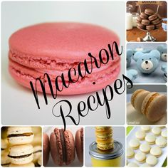 Macaron Recipes from your favorite food bloggers