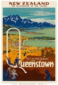 Art Print: New Zealand - Playground of the Pacific - Get in the Queue for Queenstown by Pacifica Island Art : New Zealand Lakes, New Zealand Travel, Mexico Travel, Spain Travel, Queenstown New Zealand, History Posters, Vintage Travel Posters, Retro Posters, Poster Vintage