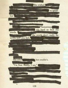 """im going to go back to writing poetry. maybe ill start blackout poetry. """"im fine."""