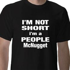I'M NOT Short I'm a People McNugget Silly College Humor Tee Novelty Joke Tshirt #Gildan #BasicTee
