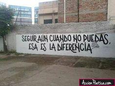 Seguir aún cuando no puedas, Esa es la diferencia #AcciónPoéticaTucumán #accionpoetica