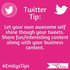 Twitter TipLet your own awesome self shine through your tweets. Share fun/interesting content along with your business content.#EmilysTips