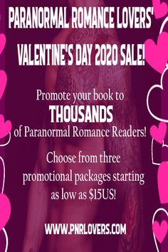 Our Valentine's Day sale is one of our more popular promotions of the year!   If you are unfamiliar with our sales / promotions, you can submit any type of paranormal romance-genre title (YA PNR, Sci Fi Romance, Reverse Harem, Urban Fantasy) which is on sale, not on sale, new release, pre-order, or a collection / box set.   Your submission will be part of a newsletter sent out to our mailing list on the day of the promotion / sale.  Click the image to learn more!