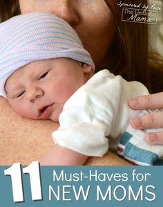 11 Must Haves for New Moms! Great list of essential items for mothers.