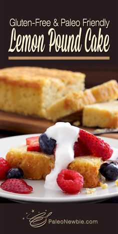 Lightly textured lemon pound cake made with only real ingredients. Top with berries for a sensational summer treat!