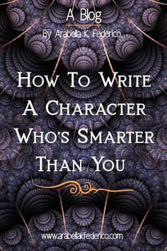 How DO you write a character who's smarter than you? Well, it's not as hard as you may think. You don't have to be a theoretical genius in order to write one. Creative Writing Tips, Book Writing Tips, Writing Resources, Writing Help, Writing Skills, Writing Prompts, Writing Fantasy, Fantasy Authors, Writer Tips