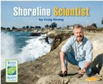 Shoreline Scientist is about the life and work of one scientist, Gary Griggs. Students first encountered Gary when they read Gary's Sand Journal earlier in the unit. Shoreline Scientist describes how Gary became interested in science, his education, and the questions and problems that Gary works on today. This book provides students with a view of the role scientists play in solving problems in the world. http://www.scienceandliteracy.org/units/ss#5