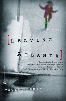 """Tayari Jones, Leaving Atlanta Tasha can't understand why she daily falls in and out of favor with her classmates—she isn't weird like Rodney or """"too dark"""" and outspoken like Octavia. Then, through a sudden crush on a boy from the wrong side of town, she finds that words have the power to both heal and wound. (The next thought was that Tasha herself had brought it upon him with her hateful words. """"I hope the man snatches you."""" And she meant it when she said it.."""