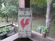 primitive country decor, primitive rooster sign,rooster wall decor, chicken, rise and shine , give God the glory,  primitive kitchen sign, on Etsy, $24.95