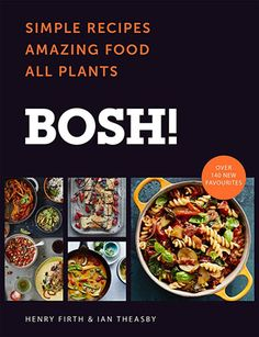 Bosh Simple Recipes Unbelievable Results All Plants The Highest Ing Vegan Cookery Book Ever Co Uk Henry Firth Ian Theasby Books Nem Nuong, Pesto Hummus, Thai Curry, Chocolate Crunch, Fast Growing Plants, Vegan Cookbook, Cookbook Recipes, Cookery Books, All Plants