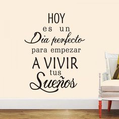 HOY es un Dia perfecter para empezar A VIVIR tus Suenos.- Today is a perfect day to start to live your dreams. This item is available 1 size and 15 different colours. All items come in sections and can be positioned as you wish.  Material: PVC/Vinyl  Small size: 60cm(h) * 40cm(w)  Color: Black, White, Pink, Green, Red, Orange, Purple, Dark Coffee, Dark Blue, Dark Gray, Light Blue, Light Coffee, Light Grey, Light Purple, Orange Yellow.