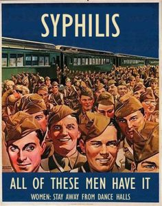 Syphilis.  Avoid the dance halls, ladies. They are no more than petri dishes.