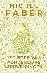 Het boek van wonderlijke dingen - MICHEL FABER DUTCH.jpg
