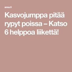 Kasvojumppa pitää rypyt poissa – Katso 6 helppoa liikettä! Healthy Habits, Healthy Tips, Natural Living, Excercise, Personal Trainer, Gym Workouts, Health And Beauty, Feel Good, Beauty Hacks