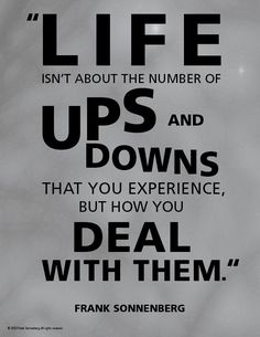 """""""Life isn't about the number of ups and downs that you experience, but how you deal with them."""" ~ Frank Sonnenberg #FrankSonnenberg #Change #PersonalGrowth #PersonalDevelopment #LifeHack #UpsAndDowns #Challenges Leadership Development, Personal Development, Personal Values, Roller Coaster Ride, Character Education, Ups And Downs, Wallpaper Quotes, Quote Of The Day, Life Hacks"""