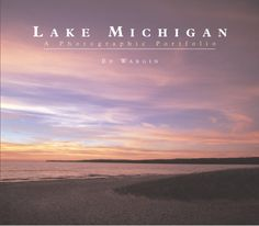 Lake Michigan: A Photographic Portfolio by Ed Wargin http://www.amazon.com/dp/1587262525/ref=cm_sw_r_pi_dp_eB9Fub0HVG60E