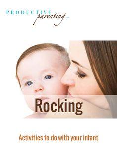 Productive Parenting: Preschool Activities - Rocking - Early Infant Activities