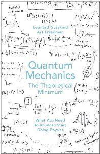 Quantum Mechanics The Theoretical Minimum Hardcover Via Amazon Co Uk Quantum Mechanics Physics Books Leonard Susskind
