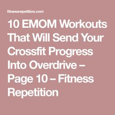 10 EMOM Workouts That Will Send Your Crossfit Progress Into Overdrive – Page 8 – Fitness Repetition Low Impact Hiit, Emom Workout, Get In Shape, Healthy Choices, Crossfit, Health Fitness, Exercise, Workouts, How To Plan