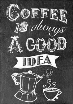 """Premium-Poster Coffee is always a good idea Bild von GreenNest – """"Kaffee Poster – Coffee is alsways a good idea"""" I Love Coffee, Coffee Art, Coffee Shop, Apartment Wall Art, Chalk Lettering, Brush Lettering, Kitchen Posters, Coffee Corner, Coffee Signs"""