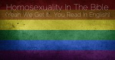 There's a common misconception among English speaking Christians that the issue of homosexuality in the Bible is straightforward. It's not...