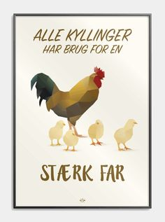 "Far joke plakat - ""Alle kyllinger har brug for en stærk far"" Nostalgic Pictures, Baby Wall Art, Poster Pictures, English Lessons, Funny Signs, Animals And Pets, Qoutes, Haha, Have Fun"