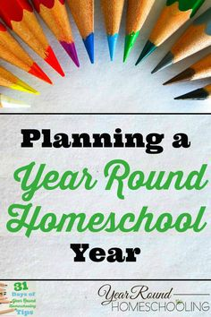 Planning a Year Round Homeschool Year - http://www.yearroundhomeschooling.com/planning-a-year-round-homeschool-year/
