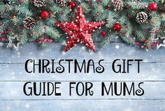 Entertaining Elliot: CHRISTMAS GIFT GUIDE FOR MUMS