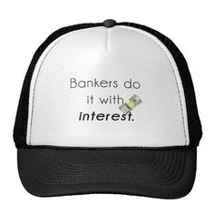 Bankers do it! trucker hat
