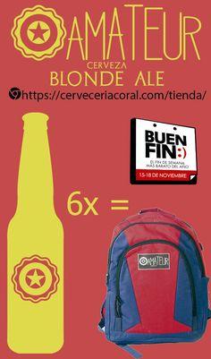 Cerveza AMATEUR en el buen fin       Cerveza amateur participa en#ElBuenFincompra un SixPack y llevate una mochila gratis#cerveceriacoral#cervezaartesanal   #CervezaAMATEUR  #CervezaAMATEUR
