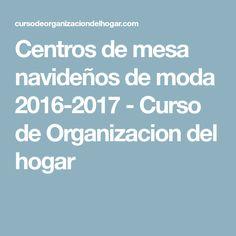 Centros de mesa navideños de moda 2016-2017 - Curso de Organizacion del hogar
