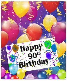 Birthday Wishes For 90year Olds To Give Them That Extra Will Reach 100 90th CardsHappy