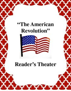 Reader's Theater on the American Revolution for 3rd-6th grade