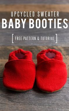Easy Upcycled Sweater Baby Booties sewing pattern and tutorial. (Free printable pattern included!)