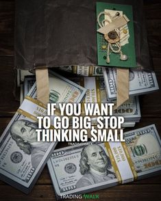Think big and you�ll achieve big! Money stacks motivation.