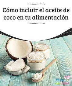 Cómo incluir el #aceite de coco en tu #alimentación  Al igual que el aceite de oliva, el de #coco es uno de los más #saludables para cocinar, ya que no se vuelve #tóxico ni se #adultera a altas temperaturas #Recetas