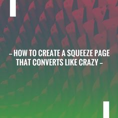 Just in: How to Create a Squeeze Page that Converts Like Crazy http://onlinebizpro.net/create-squeeze-page-converts-like-crazy/?utm_campaign=crowdfire&utm_content=crowdfire&utm_medium=social&utm_source=pinterest