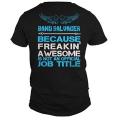 BAND SALVAGER because freakin awesome is not an official job title BAND SALVAGER #jobs #tshirts #SALVAGER #gift #ideas #Popular #Everything #Videos #Shop #Animals #pets #Architecture #Art #Cars #motorcycles #Celebrities #DIY #crafts #Design #Education #Entertainment #Food #drink #Gardening #Geek #Hair #beauty #Health #fitness #History #Holidays #events #Home decor #Humor #Illustrations #posters #Kids #parenting #Men #Outdoors #Photography #Products #Quotes #Science #nature #Sports #Tattoos…