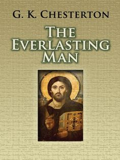 The Everlasting Man by G. K. Chesterton  This classic exploration of human history vis-à-vis its link to Christianity ponders the question: What makes human beings uniquely human? In this thoughtful response to the rampant social Darwinism of the early twentieth century, G. K. Chesterton explains how religion—a blend of philosophy and mythology—satisfies both the human intellect and the spirit, and sets man starkly apart from any other living creature. Written in 1925,...