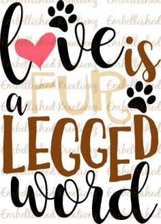 Pet/Dog/'Love is A Fur Legged Word' with Heart and Paws Vinyl Decal/Pet Love/Dog Lover by EmbellisheDKreationz on Etsy