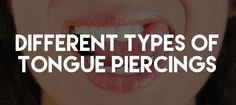 There is more than just 1. Get the info on the 5 different types of tongue piercings along with a brief history and source to get your next tongue stud. #TypesOfTonguePiercings