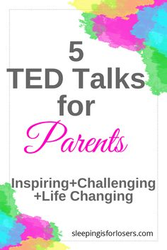 TED Talks for parents that will change your life. Inspiring, challenging and life changing motivation for moms and dads. CLICK NOW for the list!