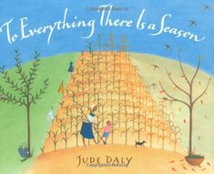 To Everything There Is a Season by Jude Daly http://www.amazon.com/dp/0802852866/ref=cm_sw_r_pi_dp_gWioub1QNVN0Y